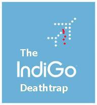 Indigo Airlines Deathtrap